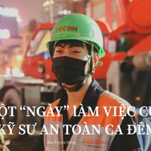 Một ngày làm việc của chàng kỹ sư an toàn FECON tại Dự án Metro Line 3 Hà Nội