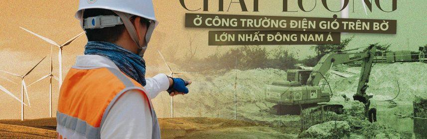 Một ngày của kỹ sư chất lượng tại công trường điện gió B&T Quảng Bình
